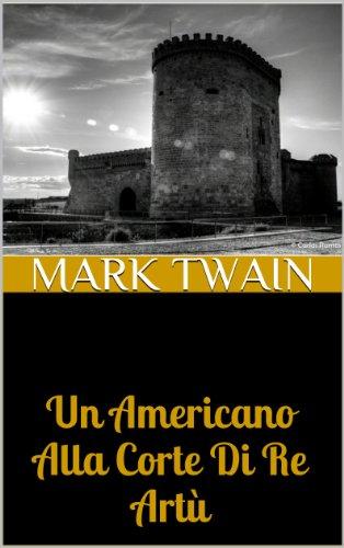 TWAIN MARK UN_AMERICANO_ALLA_CORTE_DI_RE_ARTU