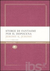 JEROME K. JEROME STORIE DI FANTASMI PER IL DOPOCENA COPERTINA