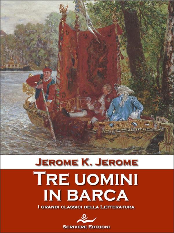 JEROME K. JEROME TRE UOMINI IN BARCA COPERTINA