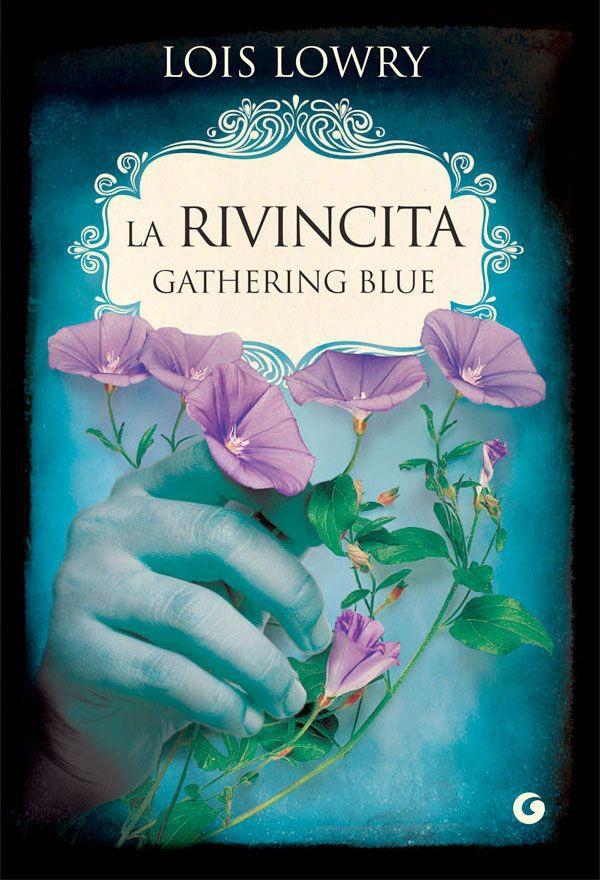 LOWRY_LOIS LA_RIVINCITA - GATHERING BLUE COPERTINA